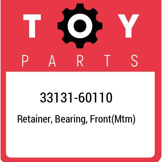 33131-60110 Toyota Retainer, bearing, front(mtm) 3313160110, New Genuine OEM Par